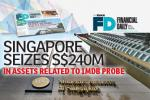 Singapore seizes S$240m in assets related to 1MDB probe