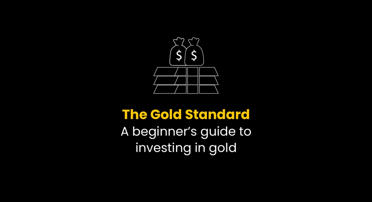 The gold standard: A beginner's guide to investing in gold
